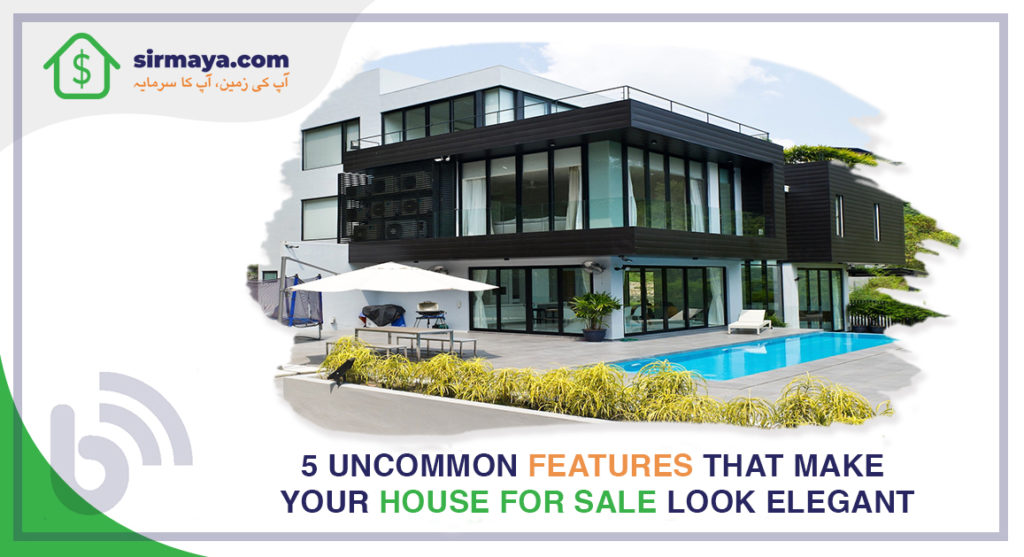 5 uncommon Features That Make Your House for Sale Look Elegant