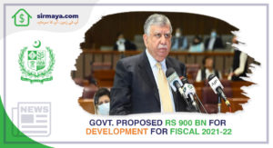 Govt. proposed RS900 Bn for Development for Fiscal 2021-22