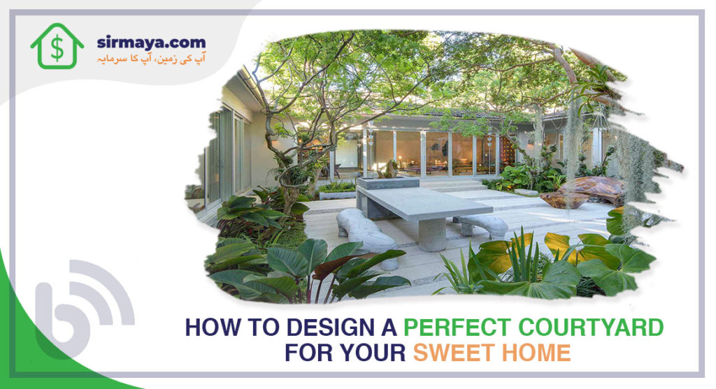 How to Design a Perfect Courtyard for Your Sweet Home