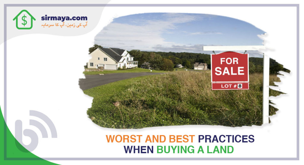 Worst and Best Practices When Buying a Land