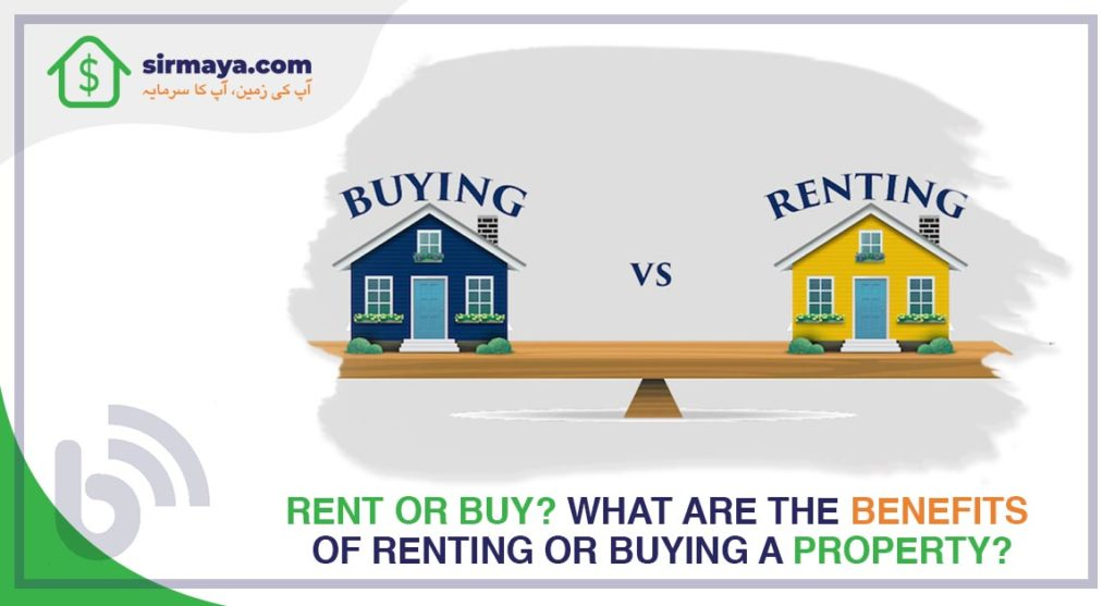 Rent or Buy? What Are the Benefits of Renting or Buying a Property?