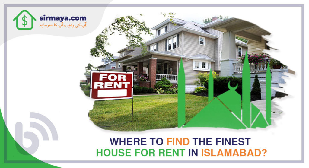 Where to Find the Finest House for Rent in Islamabad?