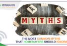 Common Myths That Homebuyers Should Ignore