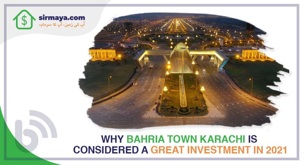 Why Bahria Town Karachi Is Considered a Great Investment in 2021