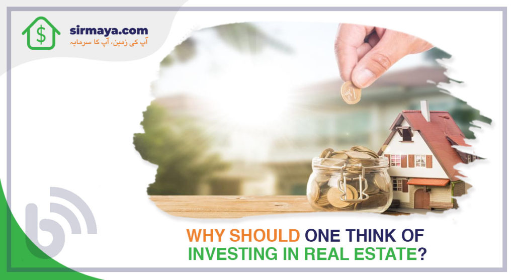 Why should one think of investing in real estate?