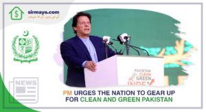 PM Urges the Nation to Gear up for Clean and Green Pakistan