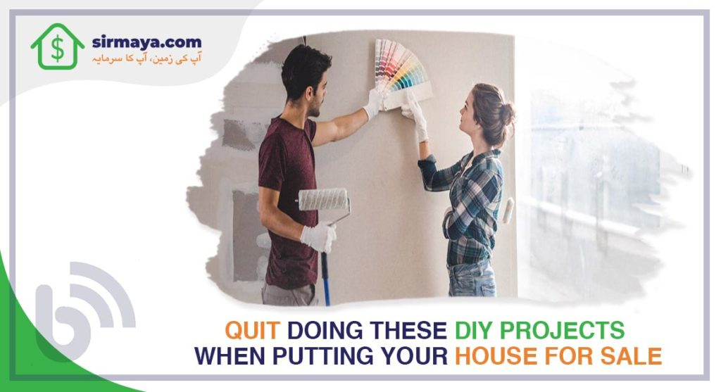 Quit Doing These DIY Projects When Putting Your House for Sale