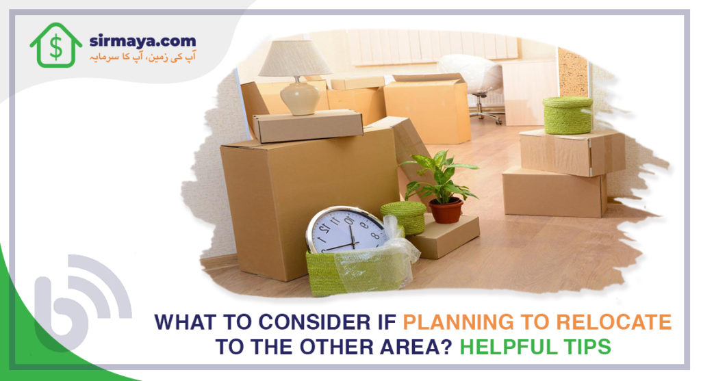What to Consider if Planning to Relocate to the Other Area? Helpful Tips