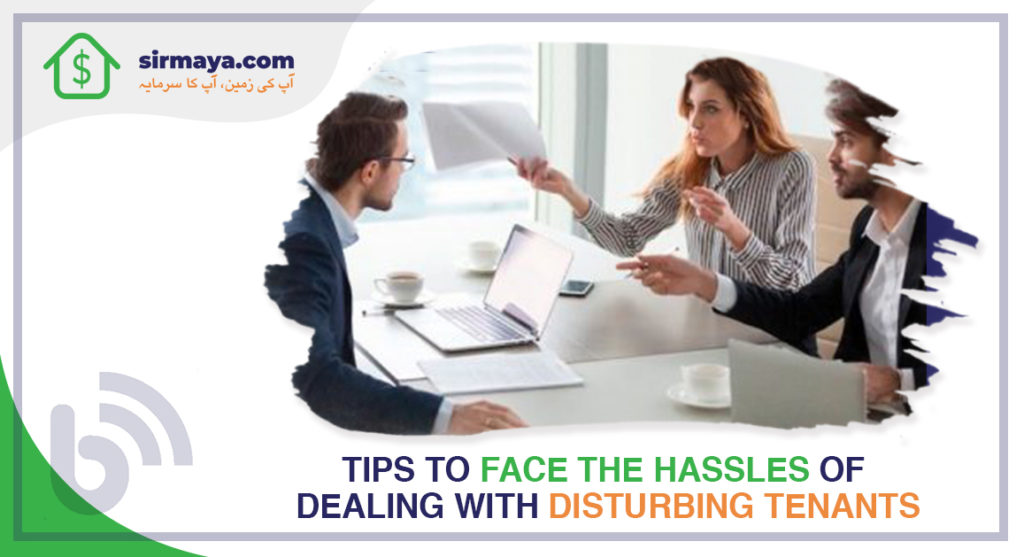 Tips to Face the Hassles of Dealing with Disturbing Tenants