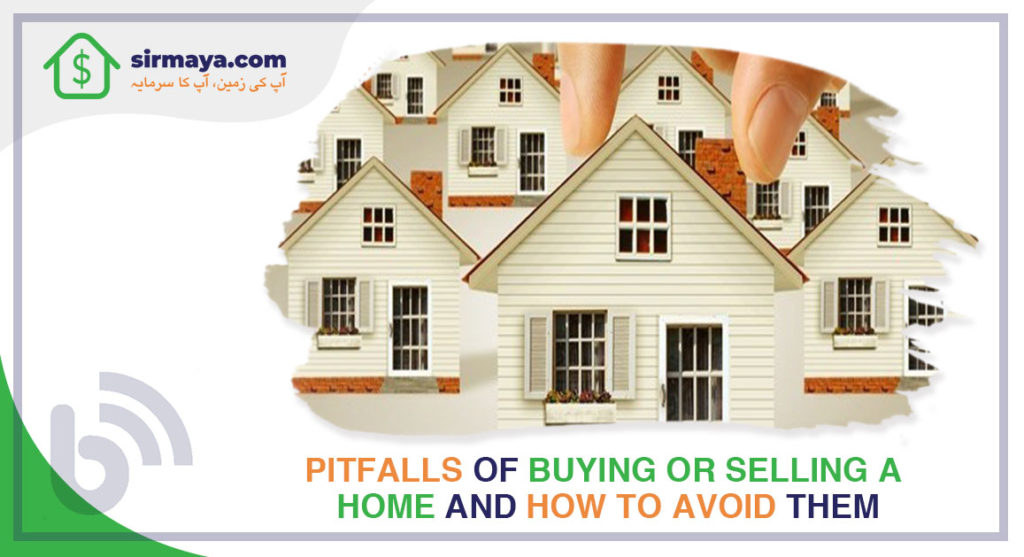 Pitfalls of Buying or Selling a Home and How to Avoid Them