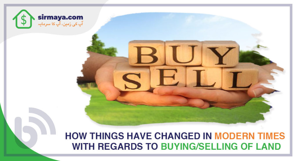 How things have changed in modern times with regards to buying/selling of land