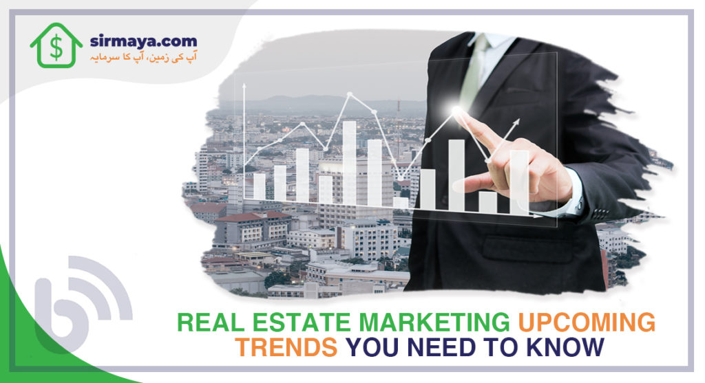 Real Estate Marketing Upcoming Trends You Need to Know