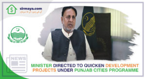 Minister Directed to Quicken Development Projects under Punjab Cities Programme