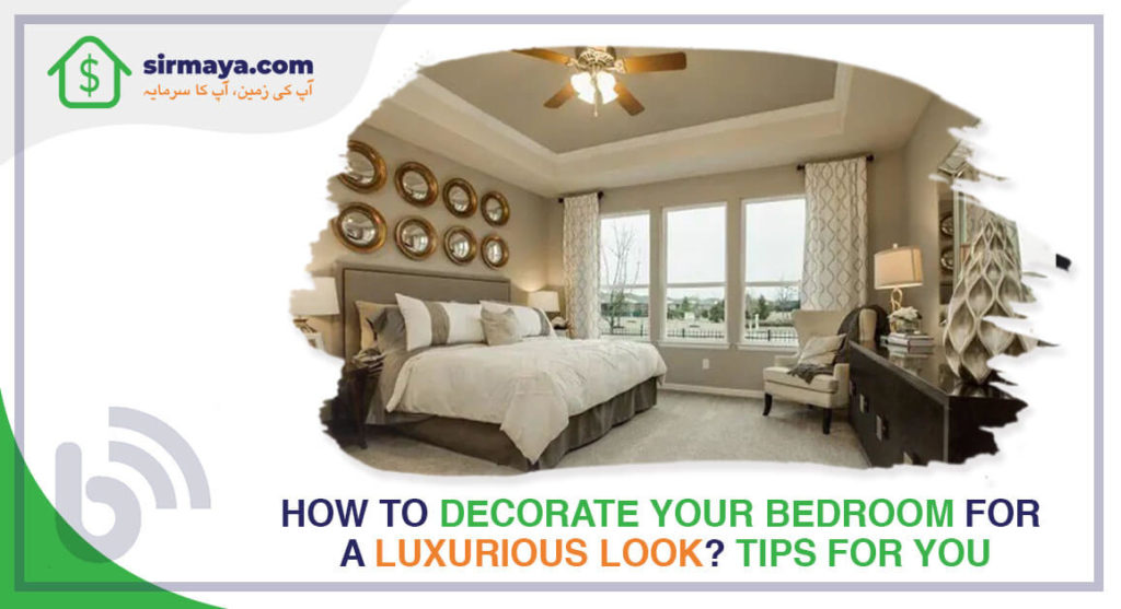 How to Decorate Your Bedroom for a Luxurious Look? Tips for You