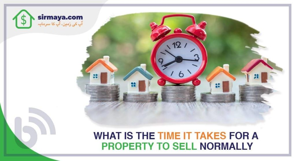 What is the time it takes for a property to sell normally?