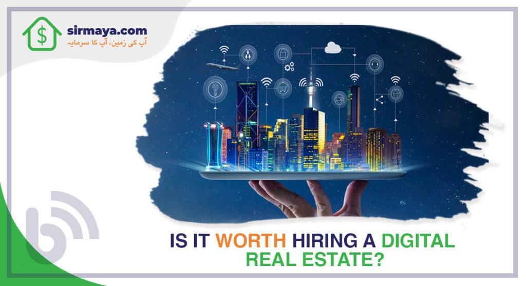 Is it worth hiring a digital real estate?