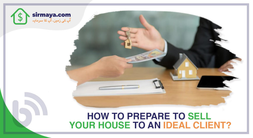 How to prepare to sell your house to an ideal client?