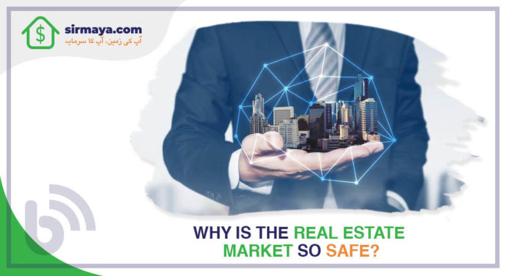 Why is the real estate market so safe?