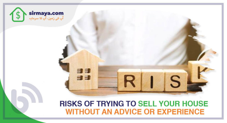 Risks of trying to sell your house without an advice or experience